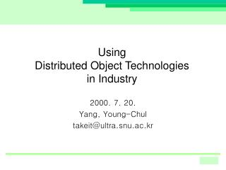 Using  Distributed Object Technologies  in Industry