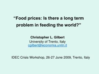 """Food prices: Is there a long term problem in feeding the world?"""