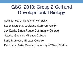 GSCI 2013: Group 2-Cell and Developmental Biology