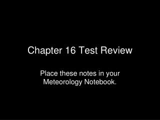 Chapter 16 Test Review