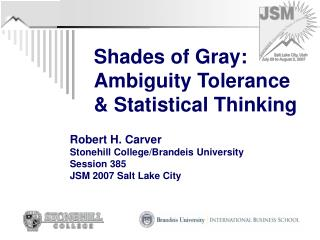Shades of Gray:  Ambiguity Tolerance & Statistical Thinking