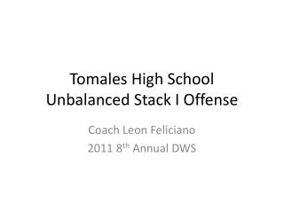 Tomales  High School Unbalanced Stack I Offense