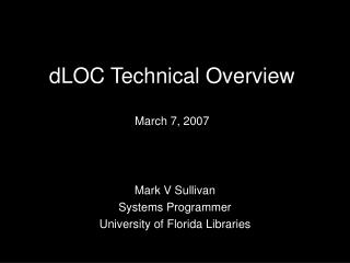 dLOC Technical Overview March 7, 2007