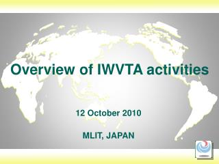 Overview of IWVTA activities