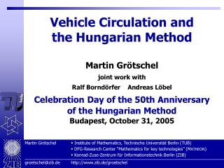 Vehicle Circulation and the Hungarian Method