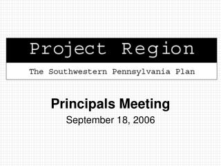 Principals Meeting September 18, 2006