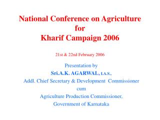 National Conference on Agriculture for  Kharif Campaign 2006 21st & 22nd February 2006