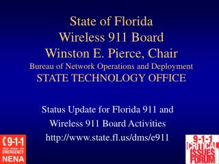 Status Update for Florida 911 and Wireless 911 Board Activities state.fl/dms/e911
