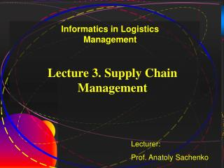 Lecture 3. Supply Chain Management