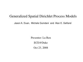Generalized Spatial Dirichlet Process Models
