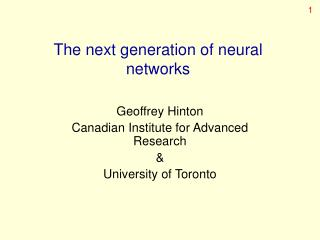 The next generation of neural networks