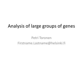 Analysis of large groups of genes