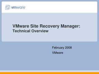 VMware Site Recovery Manager:  Technical Overview