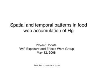 Spatial and temporal patterns in food web accumulation of Hg