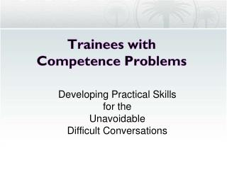 Trainees with  Competence Problems