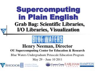 Supercomputing in Plain English   Grab Bag: Scientific Libraries, I/O Libraries, Visualization