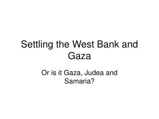 Settling the West Bank and Gaza