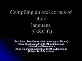 Compiling an oral corpus of child language  (G.S.C.C)