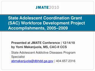 State Adolescent Coordination Grant (SAC) Workforce Development Project Accomplishments, 2005–2009