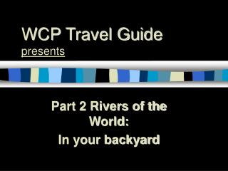 WCP Travel Guide presents