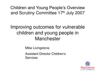 Children and Young People's Overview and Scrutiny Committee 17 th  July 2007