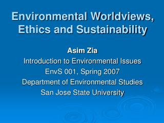 Environmental Worldviews, Ethics and Sustainability