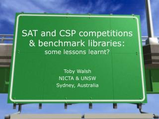 SAT and CSP competitions & benchmark libraries: some lessons learnt?