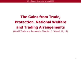 The Gains from Trade,  Protection, National Welfare  and Trading Arrangements