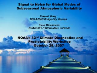 Signal to Noise for Global Modes of Subseasonal Atmospheric Variability