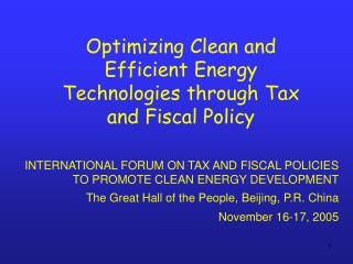 Optimizing Clean and Efficient Energy Technologies through Tax and Fiscal Policy