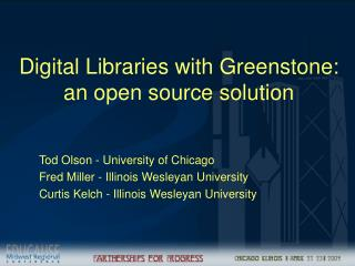 Digital Libraries with Greenstone: an open source solution