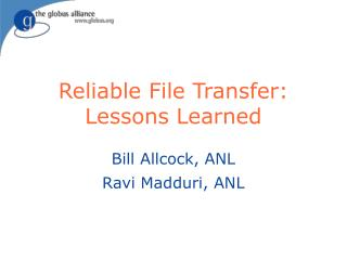 Reliable File Transfer: Lessons Learned