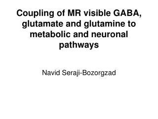 Coupling of MR visible GABA, glutamate and glutamine to metabolic and neuronal pathways