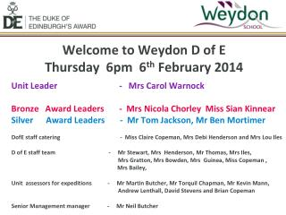 Welcome to Weydon D of E   Thursday  6pm  6 th  February 2014