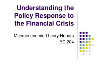 Understanding the Policy Response to the Financial Crisis