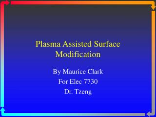Plasma Assisted Surface Modification