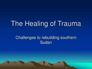 The Healing of Trauma