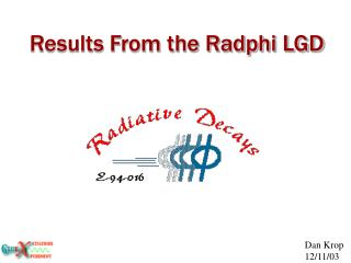 Results From the Radphi LGD