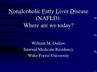N on a lcoholic  F atty  L iver  D isease (NAFLD): Where are we today?