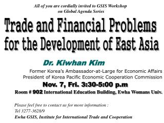 All of you are cordially invited to GSIS Workshop  on Global Agenda Series