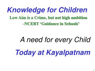 Knowledge for Children Low Aim is a Crime, but not high ambition NCERT 'Guidance in Schools'