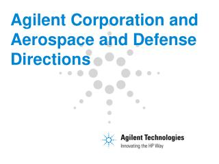 Agilent Corporation and Aerospace and Defense Directions