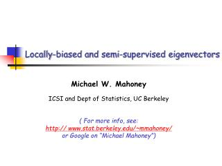 Locally-biased and semi-supervised eigenvectors