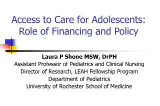 Access to Care for Adolescents: Role of Financing and Policy