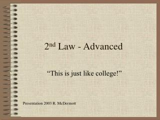 2 nd  Law - Advanced