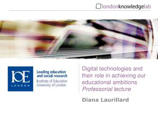 Digital technologies and their role in achieving our educational ambitions Professorial lecture