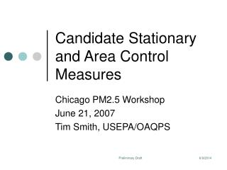 Candidate Stationary and Area Control Measures