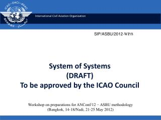 System of Systems (DRAFT)  To be approved by the ICAO Council