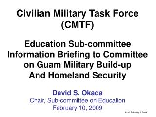 Civilian Military Task Force (CMTF) Education Sub-committee Information Briefing to Committee