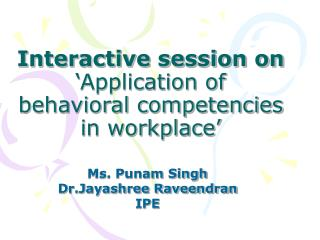 Interactive session on  'Application of behavioral competencies in workplace'